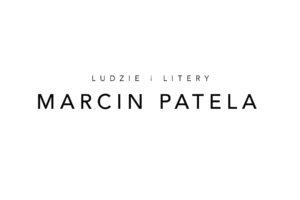 MARCIN PATELA – człowiek, który wie wszystko, chociaż tego nie potwierdza