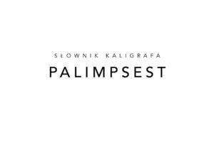 Słownik kaligrafa: PALIMPSEST